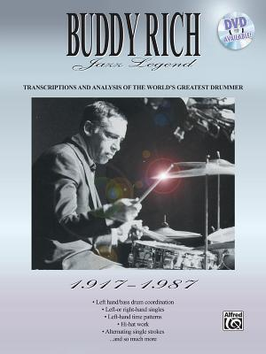Buddy Rich -- Jazz Legend (1917-1987): Transcriptions and Analysis of the Worlds Greatest Drummer Buddy Rich