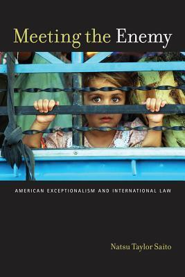 Meeting the Enemy: American Exceptionalism and International Law Lori  Baker