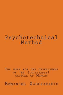 Psychotechnical Method: The Work for the Development of the (Utilizable) Capital of Memory  by  Emmanuel Xagorarakis
