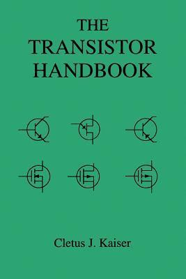 The Transistor Handbook  by  Cletus J. Kaiser
