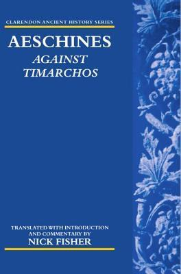 Aeschines: Against Timarchos  by  Nick Fisher