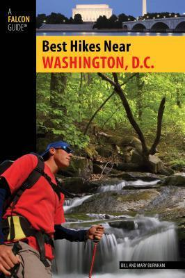 Best Hikes Near Washington, D.C.  by  Bill Burnham
