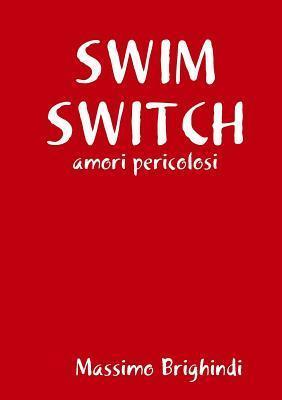 Swim Switch  by  Massimo Brighindi