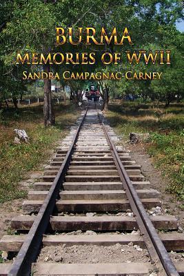 Burma - Memories of WWII Sandra Campagnac-Carney