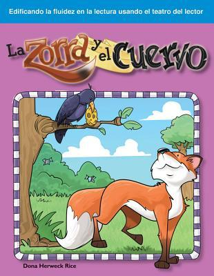 La Zorra y el Cuervo  by  Dona Herweck Rice