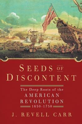 Seeds of Discontent  by  J. Revell Carr