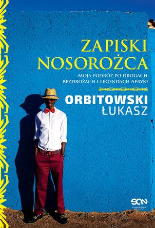Zapiski Nosorożca Łukasz Orbitowski