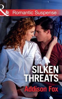 Silken Threats (Mills & Boon Romantic Suspense) (Dangerous in Dallas - Book 1) Addison Fox