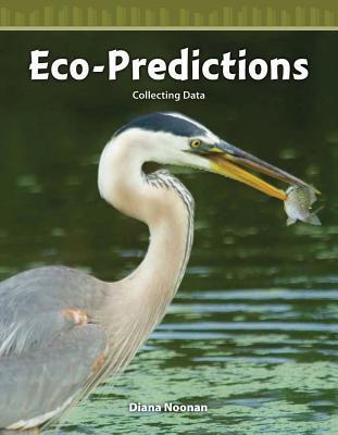 Eco-Predictions: Collecting Data  by  Diana Noonan