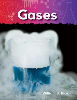 Gases: Matter  by  William B. Rice