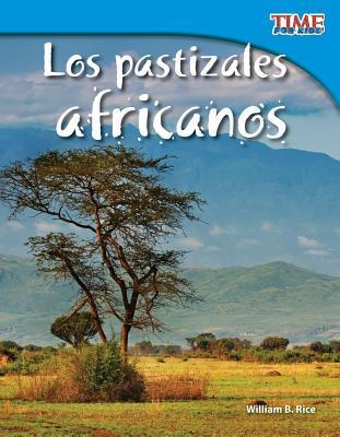 Los Pastizales Africanos = African Grasslands William B. Rice
