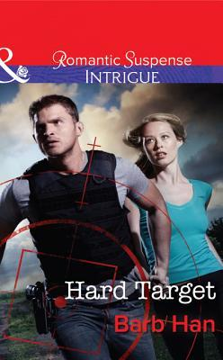 Hard Target (Mills & Boon Intrigue) (The Campbells of Creek Bend - Book 3)  by  Barb Han