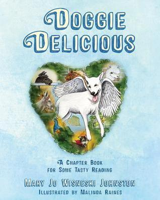 Doggie Delicious: A Chapter Book for Some Tasty Reading  by  Mary Jo Wisneski Johnston