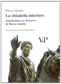 La cittadella interiore. Introduzione ai «Pensieri» di Marco Aurelio  by  Pierre Hadot