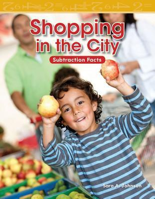 Shopping in the City: Subtraction Facts  by  Sara A. Johnson