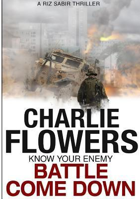 Battle Come Down Charlie Flowers