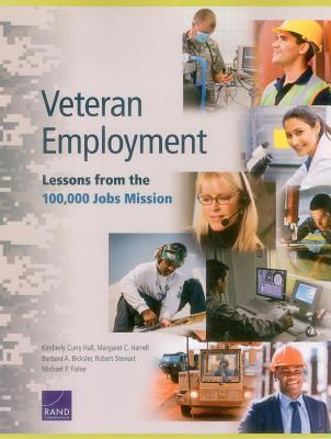 Veteran Employment: Lessons from the 100,000 Jobs Mission Kimberly Curry Hall