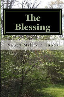 The Blessing: Steps to Enlightenment  by  Nancy Millikin Tubbs