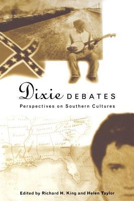 Dixie Debates: Perspectives on Southern Cultures Harry Magdoff