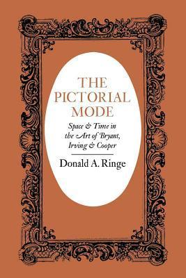 The Pictorial Mode: Space and Time in the Art of Bryant, Irving, and Cooper Donald A. Ringe