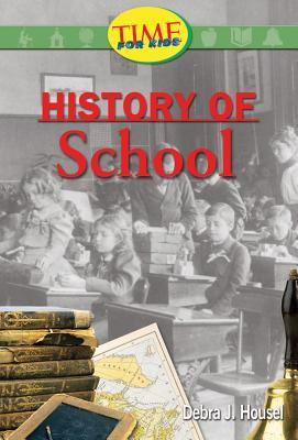History of School  by  Debra J. Housel