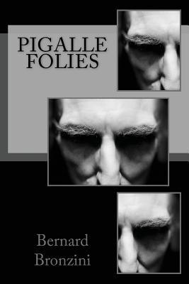 Pigalle Folies Bernard Bronzini