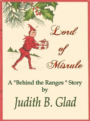 Lord of Misrule (Behind the Ranges Book 10) Judith B. Glad
