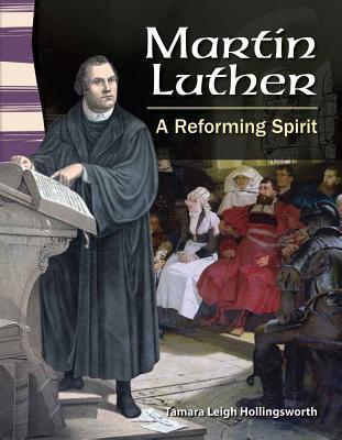 Martin Luther: A Reforming Spirit Tamara Hollingsworth
