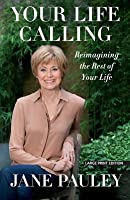 Your Life Calling: Reimagining the Rest of Your Life