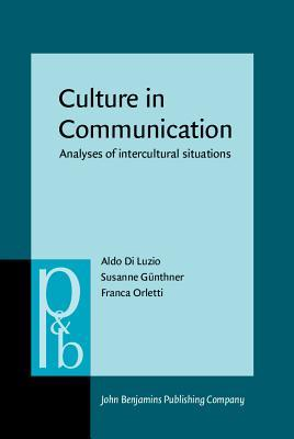 Culture In Communication: Analyses Of Intercultural Situations  by  Aldo Di Luzio