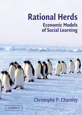 Rational Herds: Economic Models of Social Learning Christophe Chamley