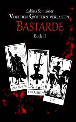 Bastarde  by  Sabina Schneider