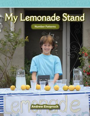 My Lemonade Stand: Mathematics Readers Andrew Einspruch