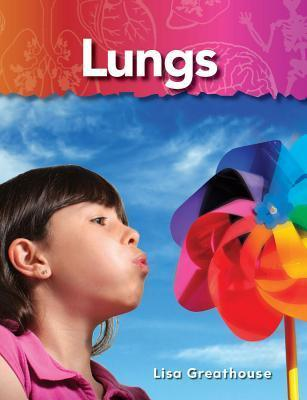 Lungs: The Human Body Lisa Greathouse