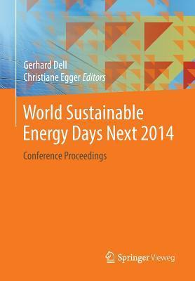 World Sustainable Energy Days Next 2014: Conference Proceedings Gerhard Dell