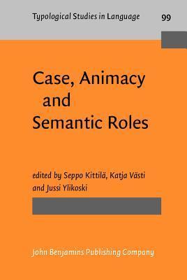 Case, Animacy and Semantic Roles Seppo Kittila