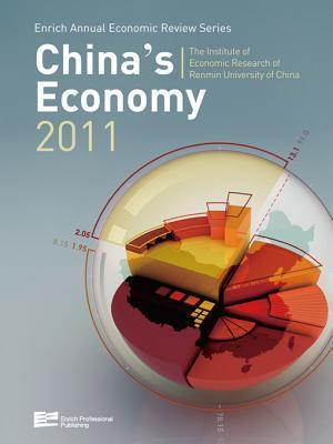 Chinas Economy 2011 Institute of Economic Research of Renmin University of China