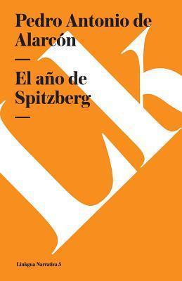El año de Spitzberg Pedro Antonio de Alarcón