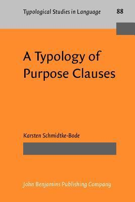 A Typology of Purpose Clauses  by  Karsten Schmidtke-Bode