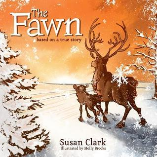 The Fawn: Based on a True Story Susan Clark