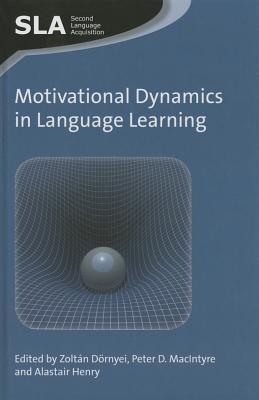 Motivational Dynamics in Language Learning  by  Zolt?n D?rnyei