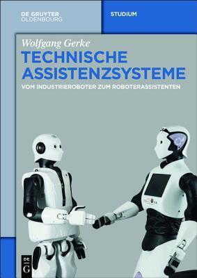 Technische Assistenzsysteme: Grundlagen Und Anwendungen Wolfgang Gerke