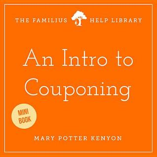 An Intro to Couponing Mary Potter Kenyon