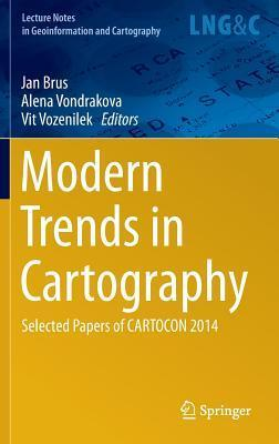 Modern Trends in Cartography: Selected Papers of Cartocon 2014  by  Alena Vondrakova
