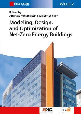 Modelling, Design, and Optimization of Net-Zero Energy Buildings  by  Andreas Athienitis