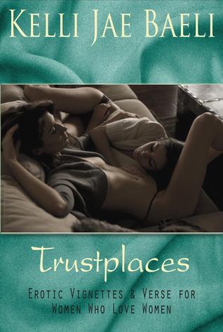 Trustplaces: Erotica for Women Who Love Women Kelli Jae Baeli
