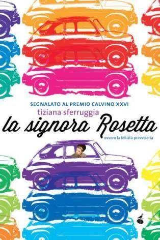 La signora Rosetta ovvero la felicità provvisoria  by  Tiziana Sferruggia