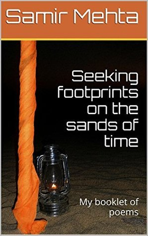 Seeking footprints on the sands of time: My booklet of poems  by  Samir Mehta