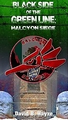 Black Side of the Green Line: Halcyon Siege  by  David B. Hayze