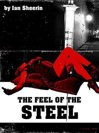 The feel of the steel  by  Ian Sheerin